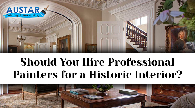 Should You Hire Professional Painters for a Historic Interior?