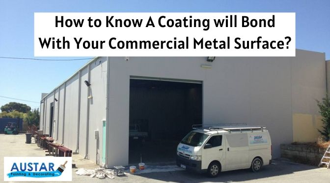 How to Know A Coating will Bond With Your Commercial Metal Surface?